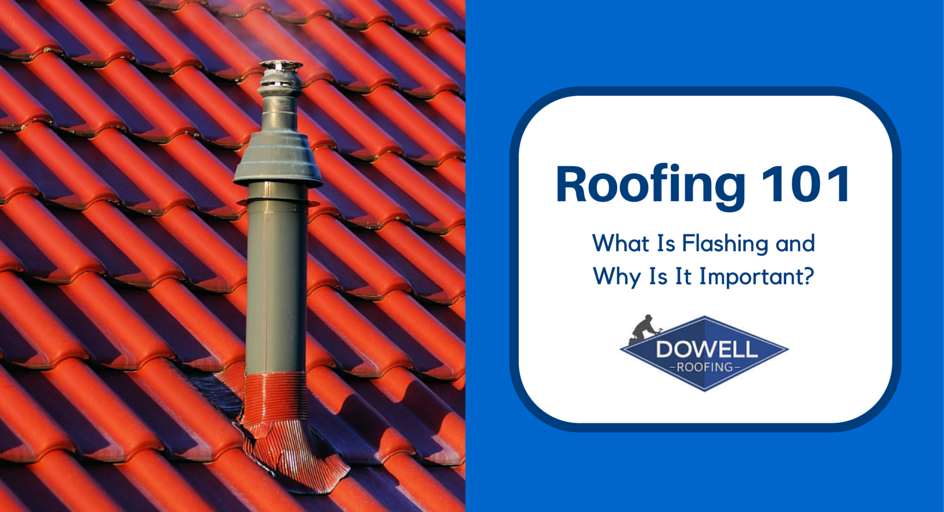 Roofing 101 – What Is Flashing and Why Is It Important?