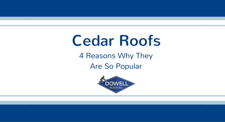 Cedar Roofs – 4 Reasons Why They Are So Popular