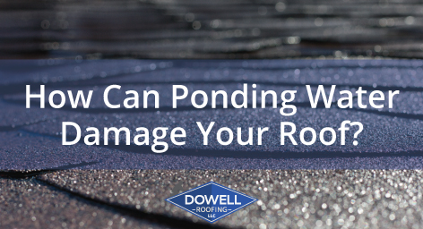 ponding water on roof, Dowell Roofing, Murfreesboro Roofers